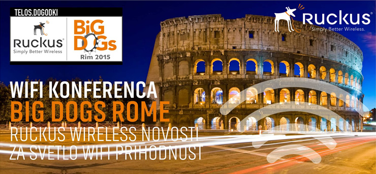 Ruckus Wireless | Wi-Fi konferenca BigDogs Rim 2015