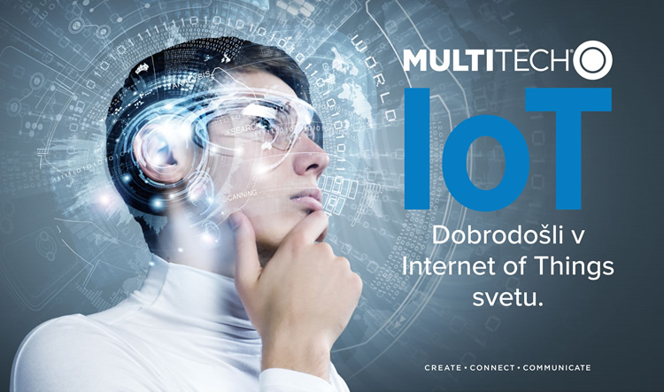 MultiTech | Dobrodošli v Internet of Things (IoT) svetu